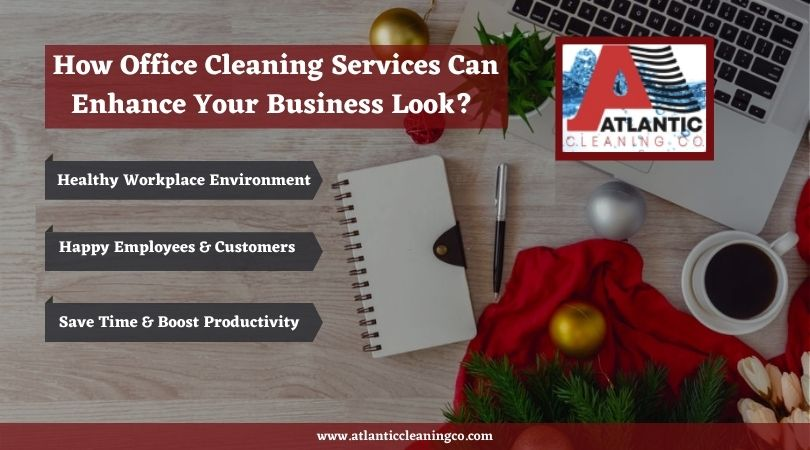 Office Cleaning Services Can Enhance Your Business Look
