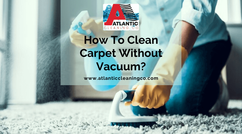 How To Clean Carpet Without Vacuum?