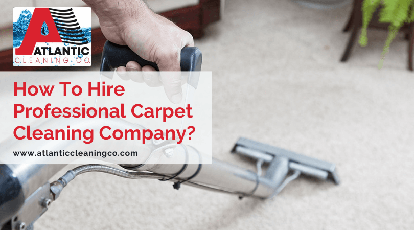 How To Hire Professional Carpet Cleaning Company
