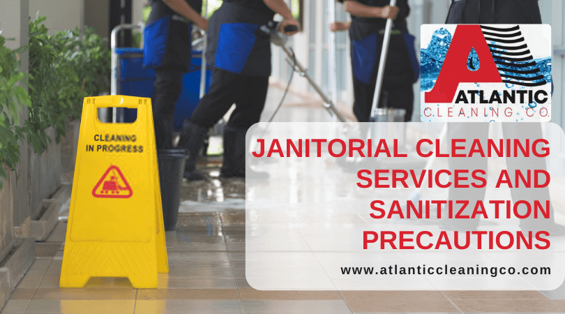 Janitorial Cleaning Services and Sanitization Precautions