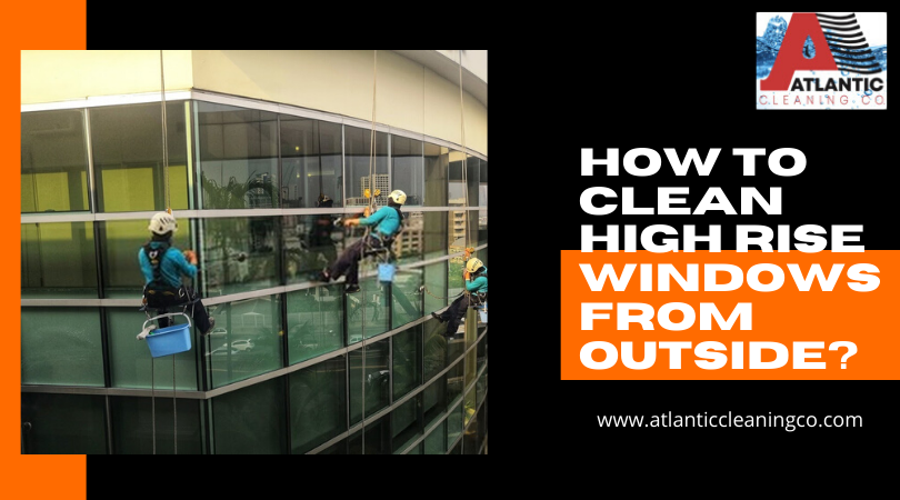 How To Clean High Rise Windows From Outside_