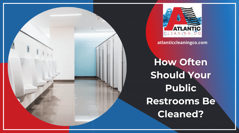 How Often Should Your Public Restrooms Be Cleaned?