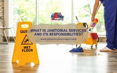 What is Janitorial Services And Its Responsibilities?