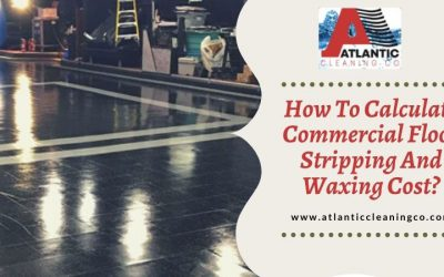 How To Calculate Commercial Floor Stripping And Waxing Cost?