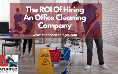 The ROI of Hiring An Office Cleaning Company