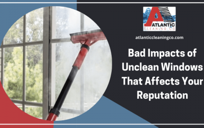 Bad Impacts of Unclean Windows That Affects Your Reputation