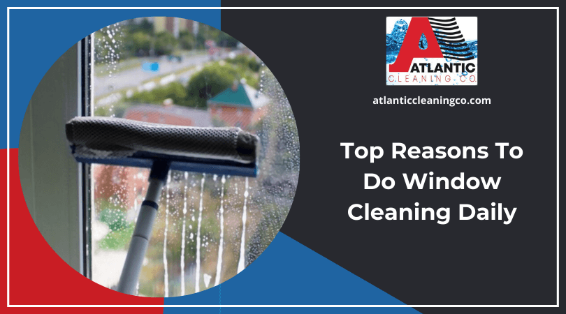 Reasons To Do Window Cleaning