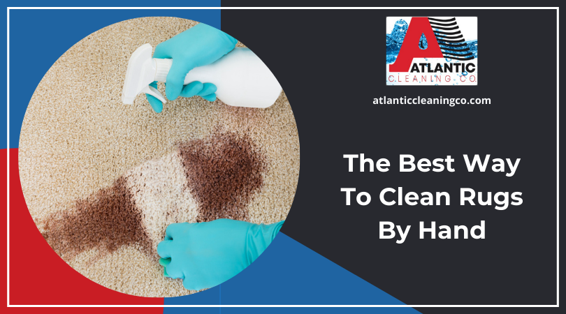 The Best Way To Clean Rugs By Hand