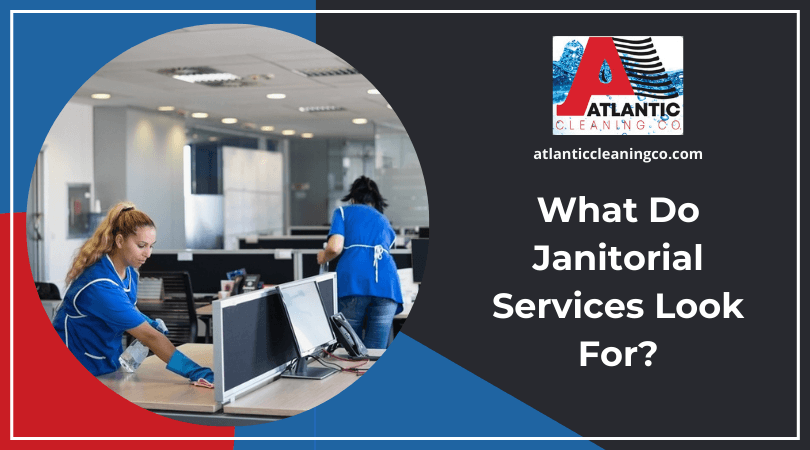 What Do Janitorial Services Look For